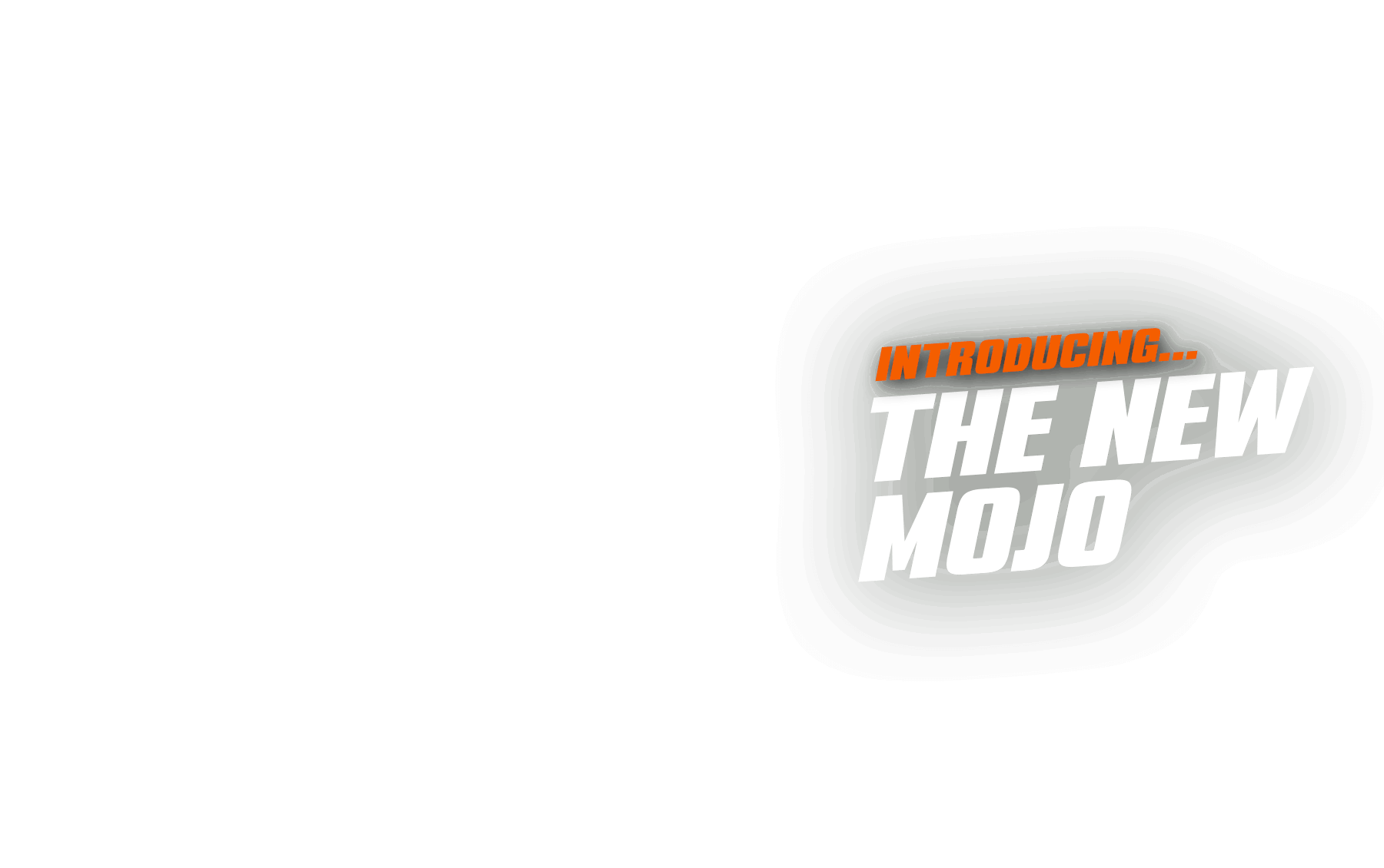 Introducing the new Mojo